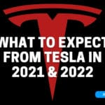 What To Expect From Tesla In 2021 & 2022